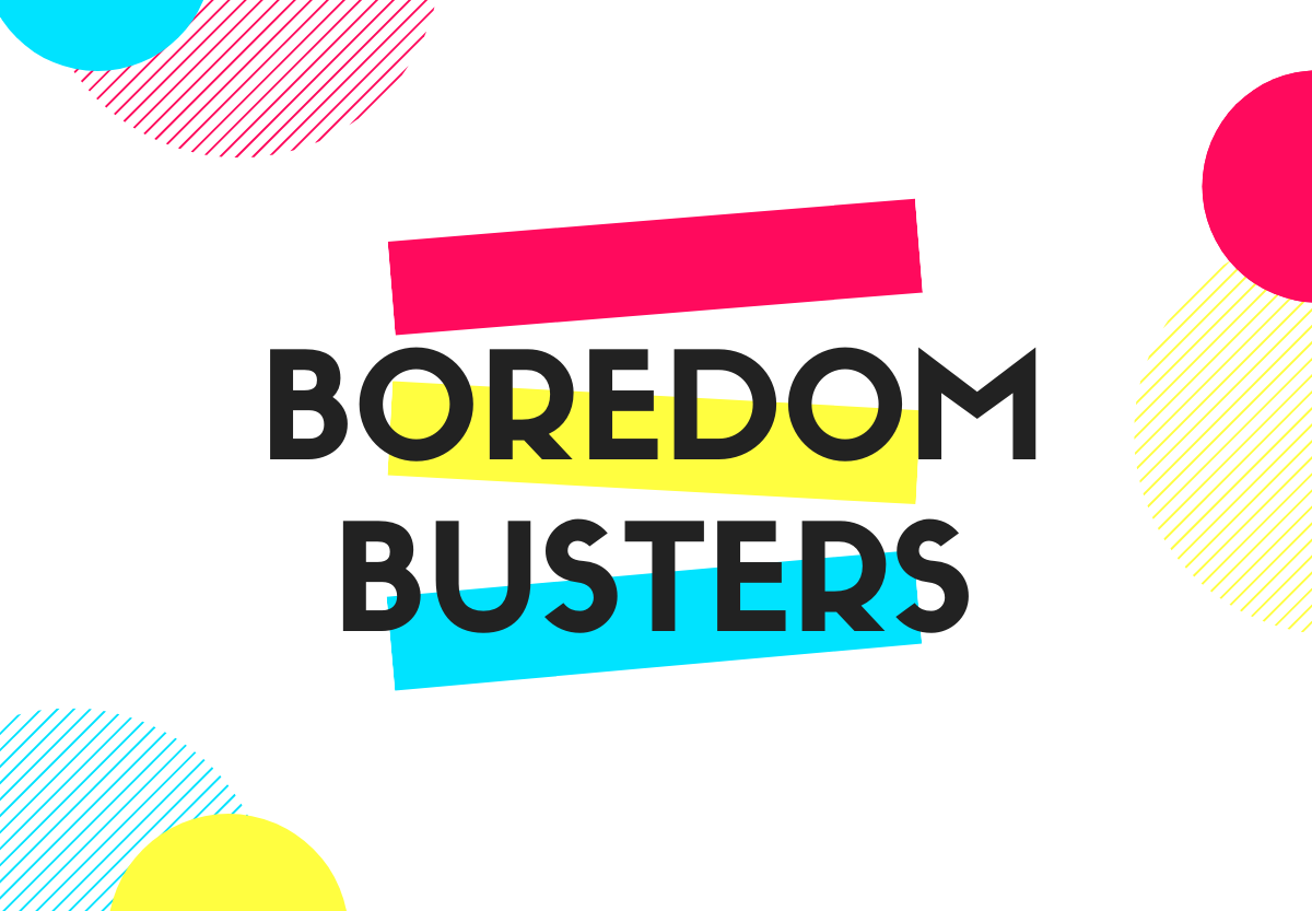 31 Boredom Busters Indoor and Outdoor